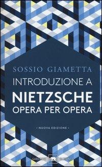 Introduzione a Nietzsche. Opera per opera