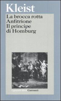 La brocca rotta-Anfitrione-Il principe di Homburg