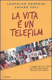La vita è un telefilm