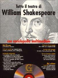Tutto il teatro di William Shakespeare. Testo inglese a fronte