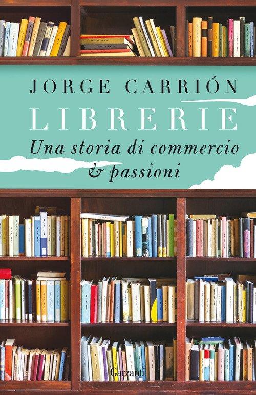 Librerie. Una storia di commercio e passioni