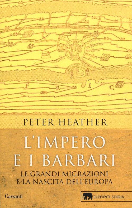 L'impero e i barbari. Le grandi migrazioni e la nascita dell'Europa