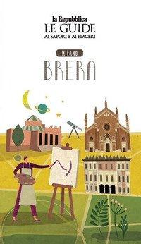 Quartiere Italia. Milano Brera. Le guide ai sapori e ai piaceri