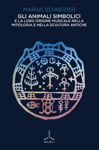 Gli animali simbolici e la loro origine musicale nella mitologia e nella scultura antiche