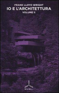 Io e l'architettura. Vol. 2