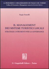 Il management dei sistemi turistici locali. Strategie e strumenti per la governance