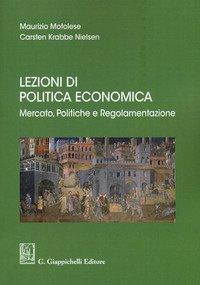 Lezioni di politica economica. Mercato, politiche e regolamentazione