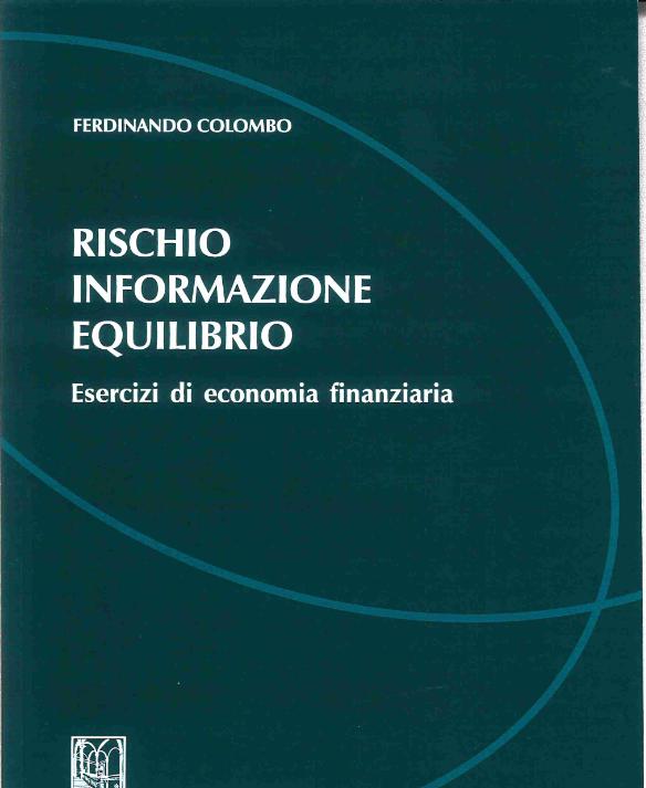 Rischio informazione equilibrio. Esercizi di economia finanziaria