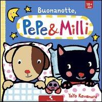 Buonanotte. Pepe & Milli