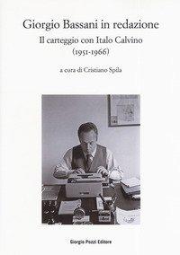 Bassani in redazione. Il carteggio con Italo Calvino (1951-1966)