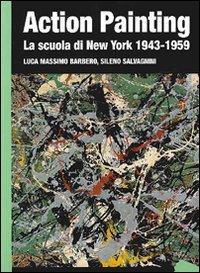 Action painting. La scuola di New York 1943-1959