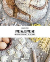 Farina e farine. Le passione per il pane e per gli impasti
