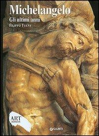 Michelangelo. Gli ultimi anni