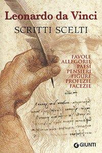 Scritti scelti. Frammenti letterari e filosofici. Favole, allegorie, pensieri, paesi, figure, profezie, facezie