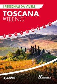 Toscana in treno