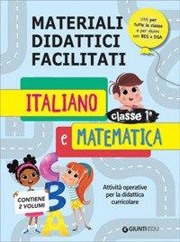 Materiali didattici facilitati. Italiano e matematica classe 1ª