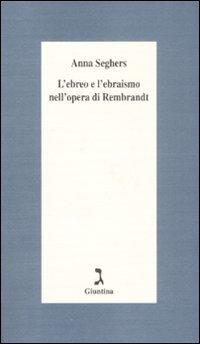 Ebreo E L`ebraismo Nell`opera Di Rembrandt (l`)