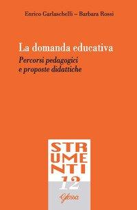 La domanda educativa. Percorsi pedagogici e proposte didattiche