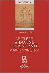Lettere a donne consacrate: madri, sorelle, figlie