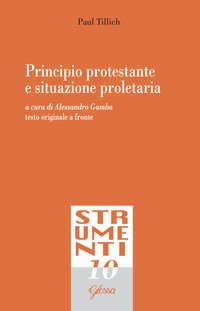 Principio protestante e situazione proletaria. Testo tedesco a fronte