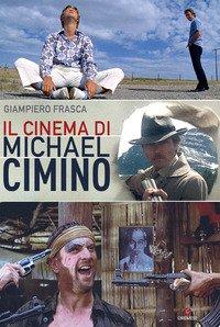 Il cinema di Michael Cimino