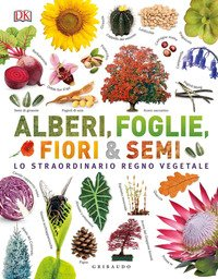 Alberi foglie fiori e semi. Lo straordinario regno vegetale