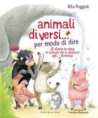 Animali diVersi... per modo di dire. 20 storie in rime di animali che si ribellano agli stereotipi