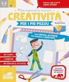 Creatività per i più piccoli. Tanti giochi e attività per allenare la creatività