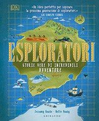 Esploratori. Storie vere di incredibili avventure