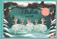 I balletti più belli. Libro pop-up