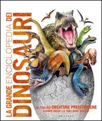 La grande enciclopedia dei dinosauri