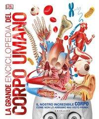 La grande enciclopedia del corpo umano