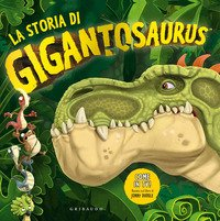 La storia di Gigantosaurus