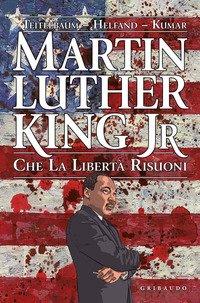 Martin Luther King Jr. Che la libertà risuoni
