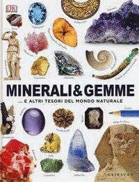 Minerali & gemme... e altri tesori del mondo naturale