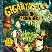 Non arrenderti. Gigantosaurus