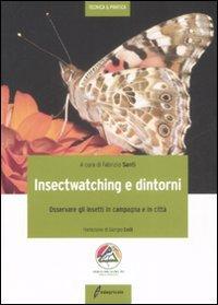 Insectwatching. Osservare gli insetti in campagna e in città