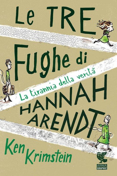 Le tre fughe di Hannah Arendt. La tirannia della verità