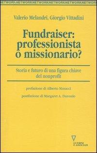 Fundraiser: professionista o missionario?