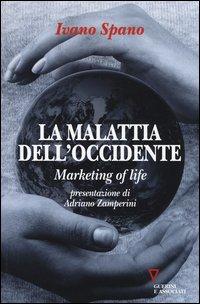 La malattia dell'Occidente. Marketing of life