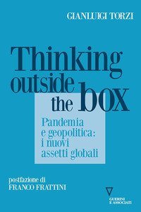 Thinking outside the box. Pandemia e geopolitica: i nuovi assetti globali