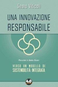 Una innovazione responsabile. Verso un modello di sostenibilità integrata