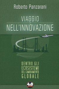 Viaggio nell'innovazione. Dentro gli ecosistemi del cambiamento globale