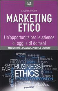 Marketing etico. Un'opportunità per le aziende di oggi e di domani