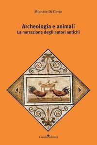 Archeologia e animali. La narrazione degli autori antichi