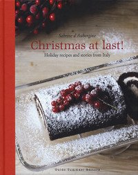 Christmas at last! Holiday recipes and stories from Italy