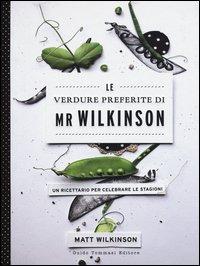 Le verdure preferite di Mr. Wilkinson. Un ricettario per celebrare le stagioni