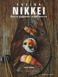 Nikkei. Ricette giapponesi in Sud America
