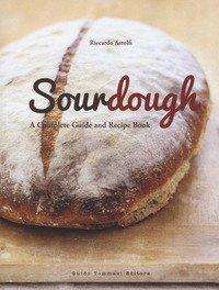 Sourdough. A complete guide and recipe book