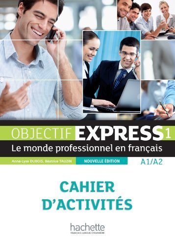 Objectif Express 1. Cahier D`act.